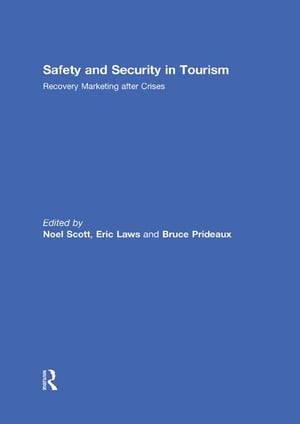 Safety and Security in Tourism Recovery Marketing after Crises