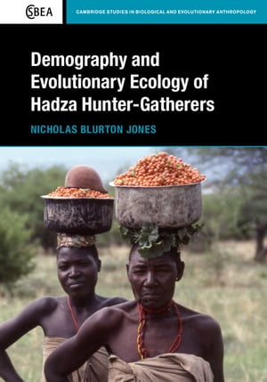 Demography and Evolutionary Ecology of Hadza Hunter-Gatherers