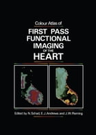 Colour Atlas of First Pass Functional Imaging of the Heart by N. Schad