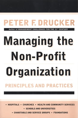 Book Managing the Non-Profit Organization: Principles and Practices by Peter F. Drucker