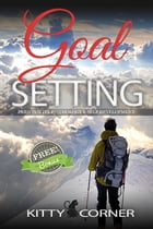 Goal Setting & Personality Psychology: Self Esteem, Motivate Yourself, How to Be Happy, Positive Thinking by Kitty Corner