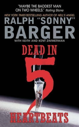 Book Dead in 5 Heartbeats by Sonny Barger