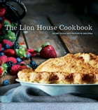 The Lion House Cookbook: More than 500 Favorite Recipes by Lion House