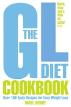 The GL Diet Cookbook: Over 150 tasty recipes for easy weight loss by Nigel Denby