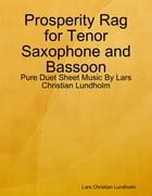 Prosperity Rag for Tenor Saxophone and Bassoon - Pure Duet Sheet Music By Lars Christian Lundholm by Lars Christian Lundholm