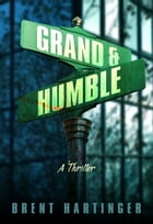 Grand & Humble by Brent Hartinger