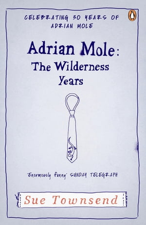 Adrian Mole: The Wilderness Years The Wilderness Years