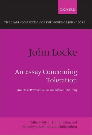 John Locke: An Essay concerning Toleration And Other Writings on Law and Politics,  1667-1683