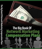 The Big Book Of Network Marketing Compensation Plans by Anonymous