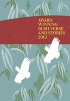 Award Winning Bush Verse and Stories 2012 by Max Merckenschlager, Jacqui Merckenschlager