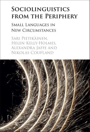 Sociolinguistics from the Periphery Small Languages in New Circumstances