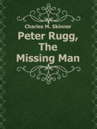 Peter Rugg, The Missing Man by Charles M. Skinner