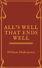 All's Well That Ends Well (Annotated) by William Shakespeare