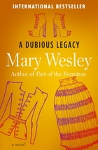 A Dubious Legacy: A Novel by Mary Wesley