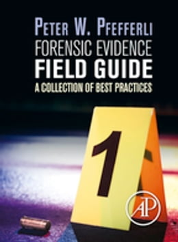 Book Forensic Evidence Field Guide: A Collection of Best Practices by Peter Pfefferli