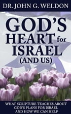 Gods Heart for Israel (and Us) by Weldon, John