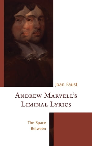 Andrew Marvell's Liminal Lyrics The Space Between