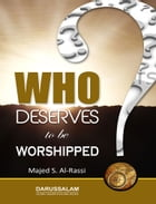 Who Deserve To Be Worshipped by Darussalam Publishers