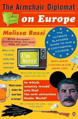 Book The Armchair Diplomat on Europe: The Ultimate Slackers' Guide to Our Continental Cousins by Melissa Rossi