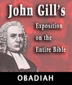 John Gill's Exposition on the Entire Bible-Book of Obadiah by John Gill