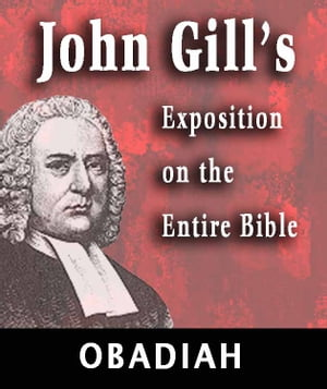John Gill's Exposition on the Entire Bible-Book of Obadiah