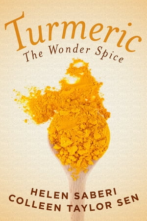 Turmeric Great Recipes Featuring the Wonder Spice that Fights Inflammation and Protects Against Disease