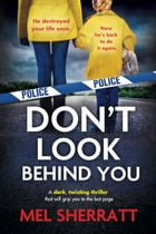 Don't Look Behind You: A dark, twisting thriller that will grip you to the last page by Mel Sherratt