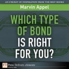 Which Type of Bond Is Right for You? by Marvin Appel