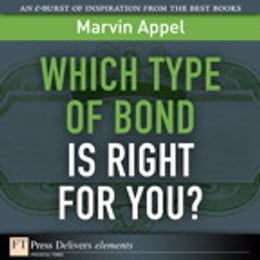 Book Which Type of Bond Is Right for You? by Marvin Appel