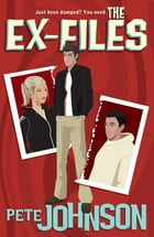 The Ex-Files by Pete Johnson