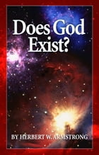 Does God Exist?: Can the existence of God be scientifically proved? by Herbert W. Armstrong