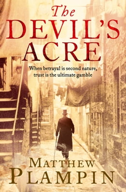 Book The Devil's Acre by Matthew Plampin