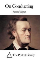 On Conducting by Richard Wagner