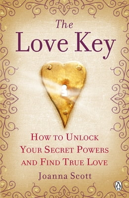 Book The Love Key: How to Unlock Your Psychic Powers to Find True Love by Joanna Scott