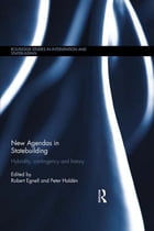 New Agendas in Statebuilding: Hybridity, Contingency and History