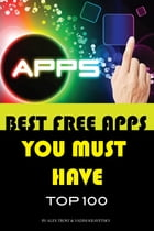 Best Free Apps You Must Have by alex trostanetskiy