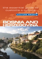 Bosnia & Herzegovina - Culture Smart: The Essential Guide to Customs & Culture by Elizabeth Hammond
