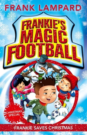 Frankie's Magic Football: Frankie Saves Christmas Book 8