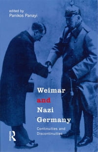 Weimar and Nazi Germany: Continuities and Discontinuities
