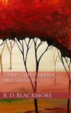 Cripps, the Carrier (Illustrated) by R. D. Blackmore