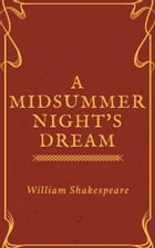 A Midsummer Night's Dream (Annotated) by William Shakespeare