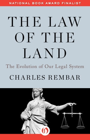 The Law of the Land The Evolution of Our Legal System