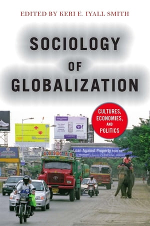 Sociology of Globalization Cultures,  Economies,  and Politics