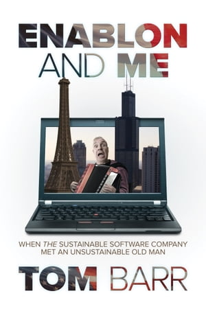 Enablon and Me: When the Sustainable Software Company Met an Unsustainable Old Man