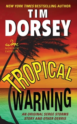 Book Tropical Warning: An Original Serge Storms Story and Other Debris by Tim Dorsey