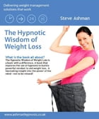 The Hypnotic Wisdom of Weight Loss by Steve Ashman