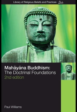 Book Mahayana Buddhism: The Doctrinal Foundations by Williams, Paul