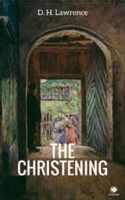 The Christening by D. H. Lawrence