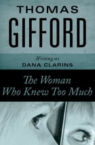 The Woman Who Knew Too Much by Thomas Gifford