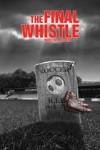 The Final Whistle by Martyn Hillery